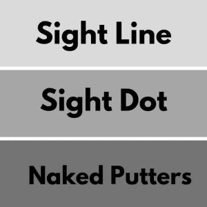 SightLine, Sight Dot and Naked Putters